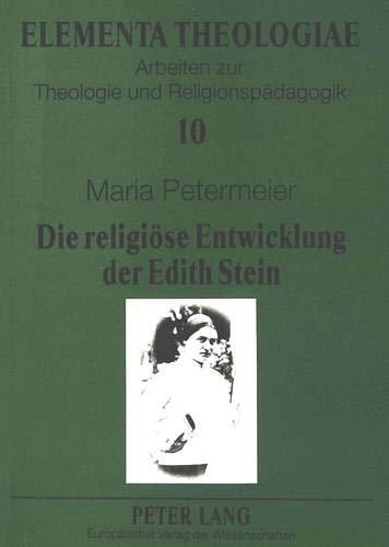 9783631340080: Die religiöse Entwicklung der Edith Stein. Eine Untersuchung zur Korrelation von Lebens- und Glaubensgeschichte