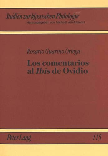 9783631340516: Los Comentarios Al Ibis de Ovidio: El Largo Recorrido de Una Exegesis (European University Studies. Series IX, Italian Language and)