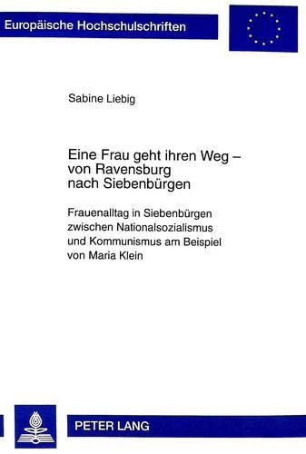 Eine Frau geht ihren Weg - von Ravensburg nach Siebenbürgen: Sabine Liebig