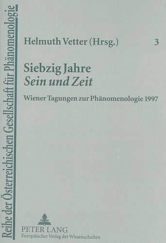 Siebzig Jahre «Sein und Zeit» Wiener Tagungen zur Phänomenologie: Vetter, Helmuth ...