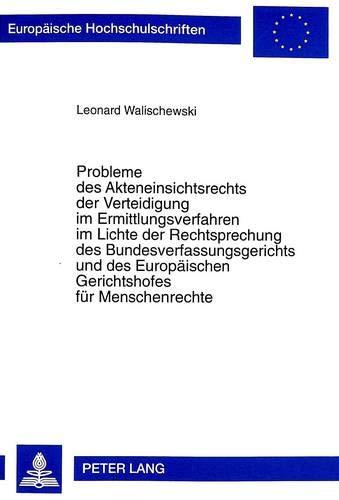 9783631342244: Probleme des Akteneinsichtsrechts der Verteidigung im Ermittlungsverfahren im Lichte der Rechtsprechung des Bundesverfassungsgerichts und des ... Universitaires Européennes) (German Edition)