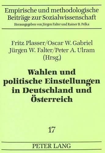 Wahlen und politische Einstellungen in Deutschland und Österreich: Plasser, Fritz / Gabriel, ...