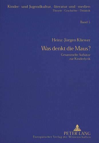9783631343388: Was denkt die Maus?: Gesammelte Aufs�tze zur Kinderlyrik (Kinder- und Jugendkultur, -literatur und -medien)