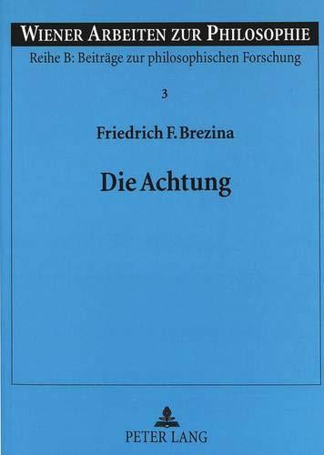 Die Achtung Ethik und Moral der Achtung und Unterwerfung bei Immanuel Kant, Ernst Tugendhat, Ursula...