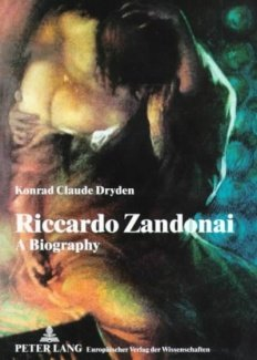 9783631343746: Riccardo Zandonai, A Biography: Foreword by Renata Scotto- With tributes by Magda Olivero and Tarquinia-Jolanda Zandonai
