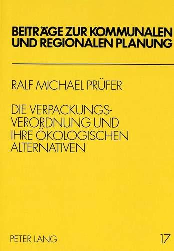 Die Verpackungsverordnung und ihre ökologischen Alternativen: Ralf Michael Prüfer