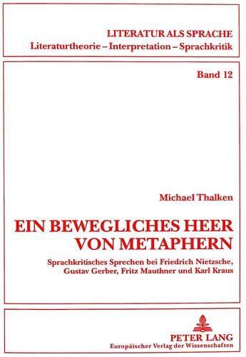 Ein bewegliches Heer von Metaphern: Sprachkritisches Sprechen: Michael Thalken