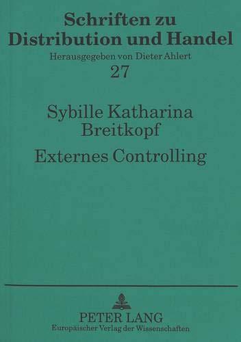 9783631345108: Externes Controlling: Eine konzeptionelle und empirische Analyse am Beispiel des marktorientierten Kostenmanagements in der Bekleidungsindustrie (German Edition)