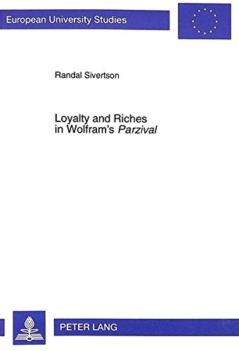 "Loyalty and Riches in Wolfram's ""Parzival"" (European University Studies): Randal ..."