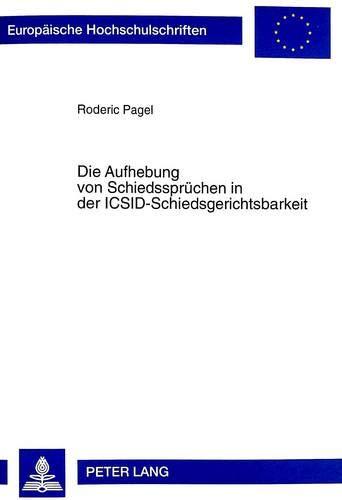 Die Aufhebung von Schiedssprüchen in der ICSID-Schiedsgerichtsbarkeit Die schiedsinterne ...