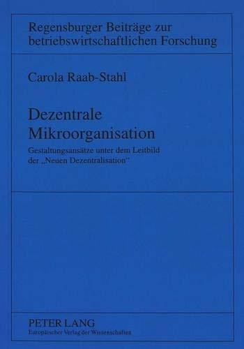 Dezentrale Mikroorganisation Gestaltungsansätze unter dem Leitbild der «Neuen ...