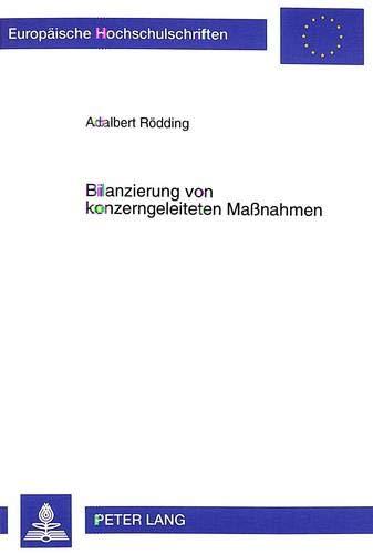 Bilanzierung von konzerngeleiteten Maßnahmen (Europäische Hochschulschriften / ...