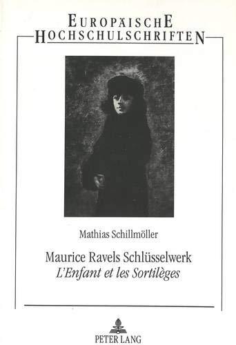 Maurice Ravels Schlüsselwerk «L'Enfant et les Sortilèges» Eine ä...