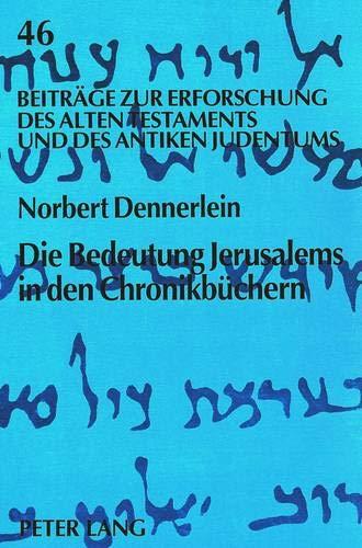 Die Bedeutung Jerusalems in den Chronikbüchern: Norbert Dennerlein