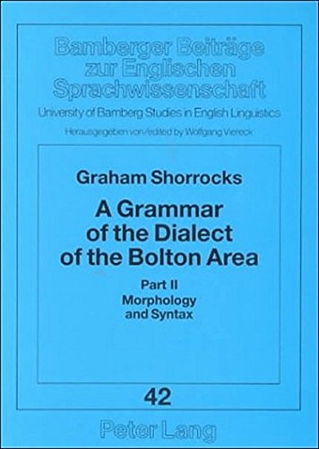 9783631346617: A Grammar of the Dialect of the Bolton Area (Bamberger Beiträge zur Englischen Sprachwissenschaft / Bamberg Studies in English Linguistics)