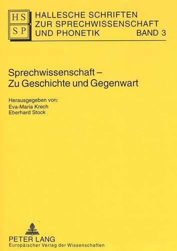 Sprechwissenschaft - Zu Geschichte und Gegenwart: Festschrift zum 90j?hrigen Bestehen von ...