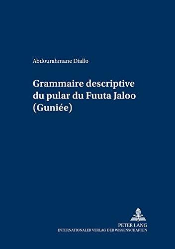 9783631347010: Grammaire descriptive du pular du Fuuta Jaloo (Guinee)