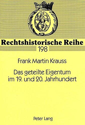 Das geteilte Eigentum im 19. und 20. Jahrhundert: Frank Martin Krauss