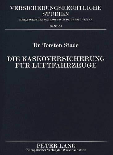 9783631347553: Die Kaskoversicherung für Luftfahrzeuge (Versicherungsrechtliche Studien) (German Edition)