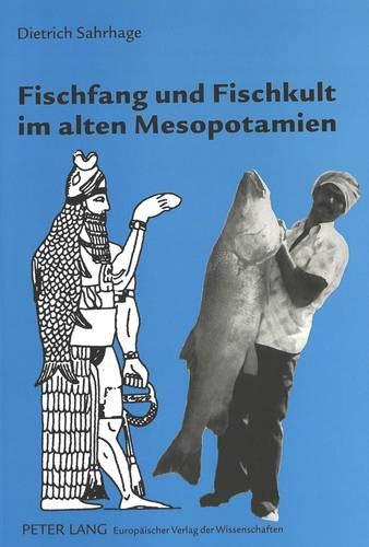 Fischfang Und Fischkult Im Alten Mesopotamien (Hardback): Dietrich Sahrhage