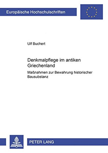 Denkmalpflege im antiken Griechenland: Ulf Buchert