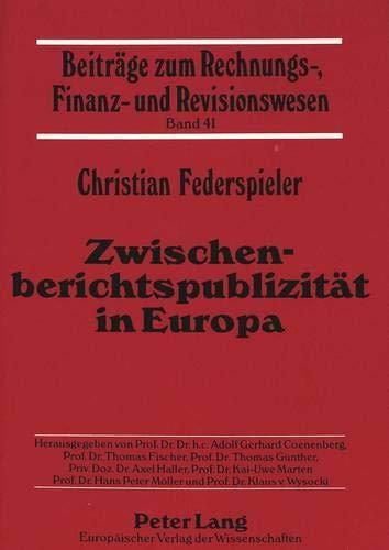 Zwischenberichtspublizität in Europa: Der Informationsgehalt der Zwischenberichterstattung ...