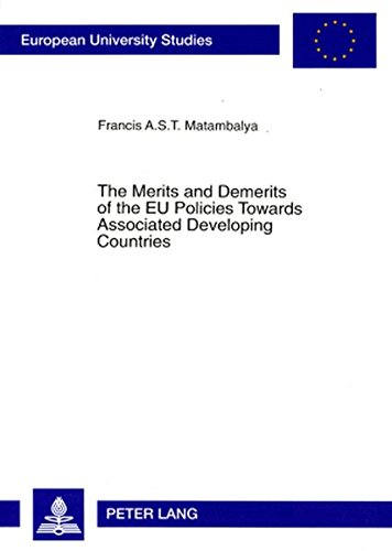 9783631348734: The Merits and Demerits of the EU Policies Towards Associated Developing Countries: An Empirical Analysis of EU-SADC Trade and Overall Economic ... / Publications Universitaires Européennes)