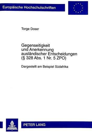 9783631348888: Gegenseitigkeit und Anerkennung ausländischer Entscheidungen ( 328 Abs. 1 Nr. 5 ZPO): Dargestellt am Beispiel Südafrika (Europäische ... Universitaires Européennes) (German Edition)