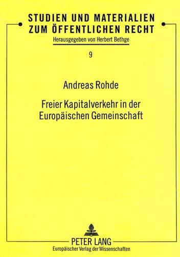 Freier Kapitalverkehr in der Europäischen Gemeinschaft: Rohde, Andreas
