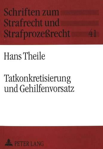 Tatkonkretisierung und Gehilfenvorsatz: Hans Theile