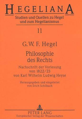 9783631349472: Philosophie des Rechts: Nachschrift der Vorlesung von 1822/23 von Karl Wilhelm Ludwig Heyse (Hegeliana)