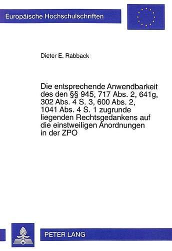 9783631349663: Die entsprechende Anwendbarkeit des den 945, 717 Abs. 2, 641g, 302 Abs. 4 S. 3, 600 Abs. 2, 1041 Abs. 4 S. 1 zugrunde liegenden Rechtsgedankens auf ... Universitaires Européennes) (German Edition)