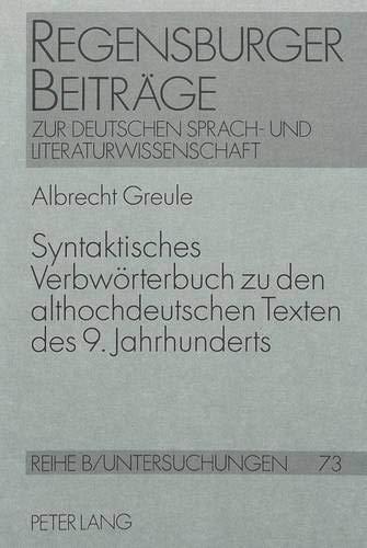 9783631349953: Syntaktisches Verbwörterbuch zu den althochdeutschen Texten des 9. Jahrhunderts: Altalemannische Psalmenfragmente, Benediktinerregel, Hildebrandslied, ... und Literaturwissenschaft) (German Edition)
