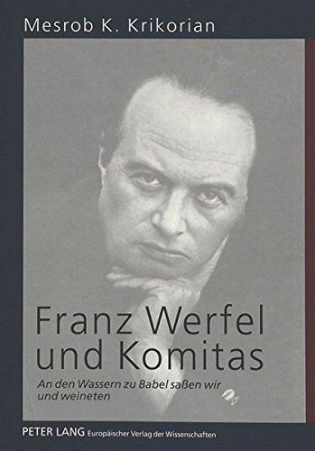 9783631349960: Franz Werfel und Komitas: An den Wassern zu Babel saßen wir und weineten