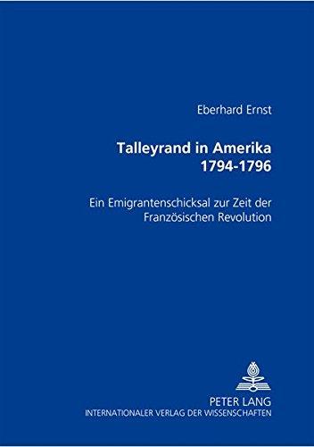 Talleyrand in Amerika 1794-1796: Eberhard Ernst