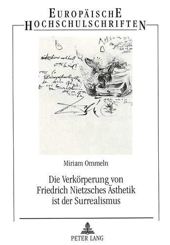 Die Verkörperung von Friedrich Nietzsches Ästhetik ist der Surrealismus: Miriam Ommeln