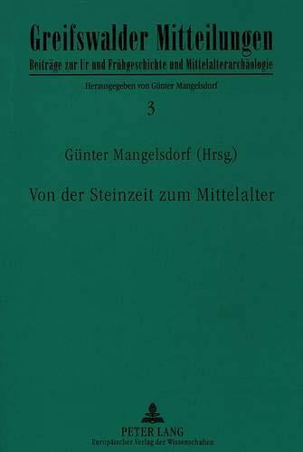 Von der Steinzeit zum Mittelalter: Mangelsdorf, Birgit Hrsg.