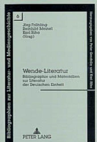 9783631351505: Wende-Literatur. Bibliographie und Materialien zur Literatur der Deutschen Einheit. 3., überarbeitete und erweiterte Auflage