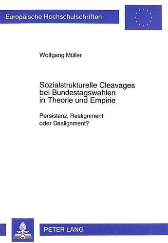 Sozialstrukturelle Cleavages bei Bundestagswahlen in Theorie und Empirie: Wolfgang Müller