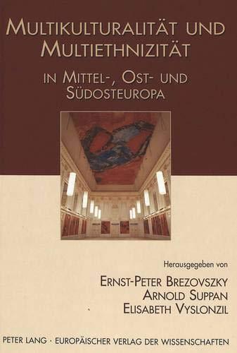 Multikulturalität und Multiethnizität in Mittel-, Ost- und Südosteuropa: Brezovszky,...