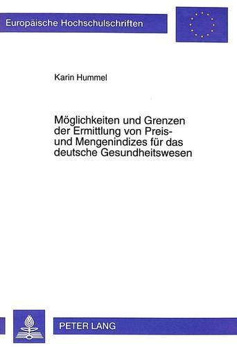 Möglichkeiten und Grenzen der Ermittlung von Preis- und Mengenindizes für das deutsche ...