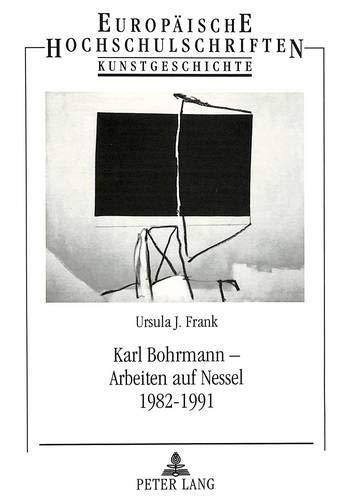 Karl Bohrmann - Arbeiten auf Nessel 1982-1991: Ursula J. Frank