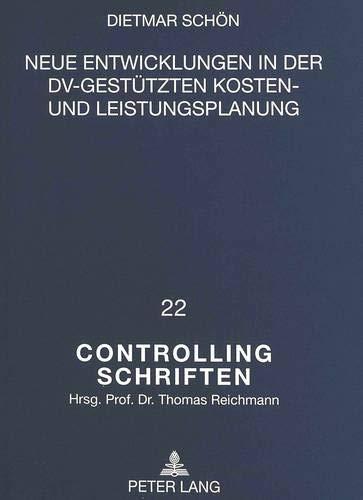 9783631353752: Neue Entwicklungen in der DV-gestützten Kosten- und Leistungsplanung: Methoden, Instrumente und branchenbezogene Weiterentwicklungen (Controlling und ... Controlling and Management) (German Edition)