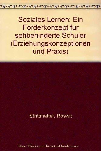 9783631353882: Soziales Lernen: Ein Förderkonzept für sehbehinderte Schüler (Erziehungskonzeptionen und Praxis) (German Edition)