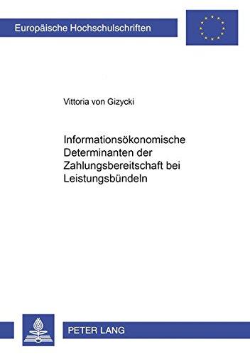 Informationsökonomische Determinanten der Zahlungsbereitschaft bei Leistungsbündeln: von ...