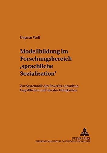 Modellbildung im Forschungsbereich «sprachliche Sozialisation»: Zur Systematik des Erwerbs ...