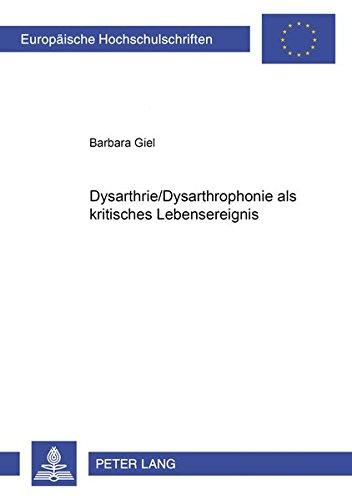 9783631354827: Dysarthrie/Dysarthrophonie als kritisches Lebensereignis