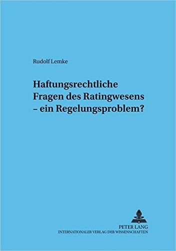 9783631355350: Haftungsrechtliche Fragen des Ratingwesens – ein Regelungsproblem? (Frankfurter wirtschaftsrechtliche Studien) (German Edition)