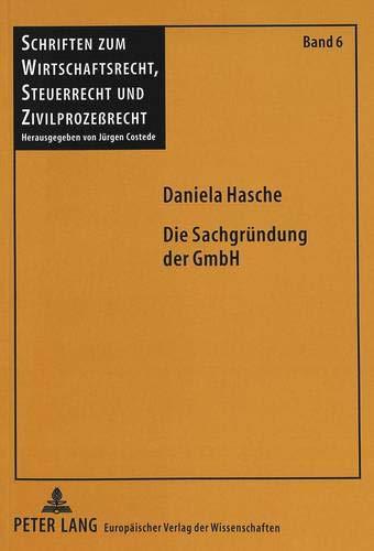 Die Sachgründung der GmbH: Hasche, Daniela