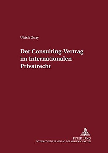 9783631356210: Der Consulting-Vertrag im Internationalen Privatrecht (Internationalrechtliche Studien) (German Edition)
